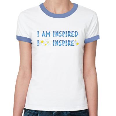 Женская футболка Ringer-T I am inspired & I inspire