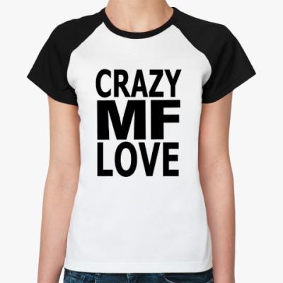 Женская футболка реглан Crazy Love, MF