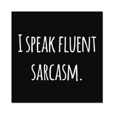 Наклейка (стикер) I speak fluent sarcasm