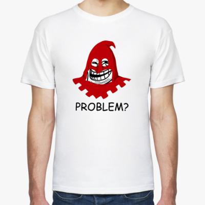 Футболка Problem?