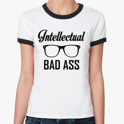 Женская футболка Ringer-T Intellectual Badass
