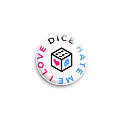 Значок 25мм Значок «I Love Dice But Dice Hate Me» 25 мм