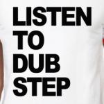 Listen to dubstep