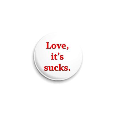 Значок 25мм Любовь отстой