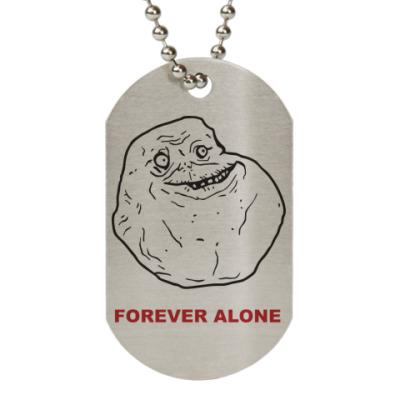 Жетон dog-tag Forever alone