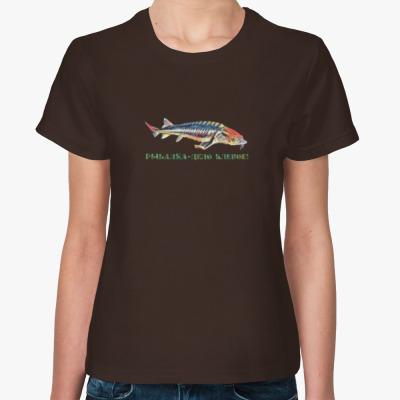 Женская футболка Рыбалка - дело клёвое!