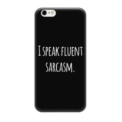 Чехол для iPhone 6/6s I speak fluent sarcasm