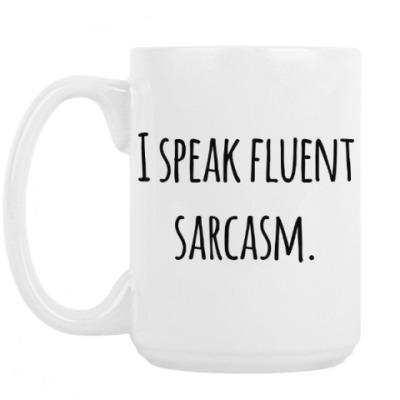 Кружка I speak fluent sarcasm