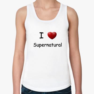 Женская майка I Love Supernatural