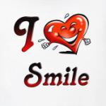 I love smile