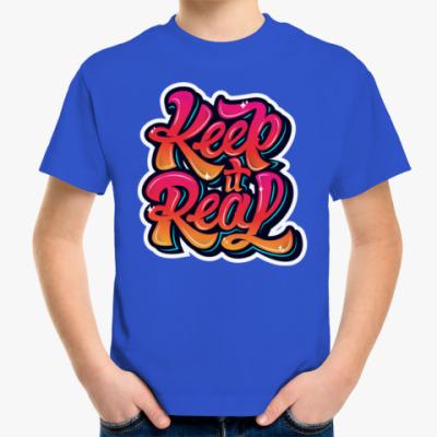 Детская футболка Keep It Real