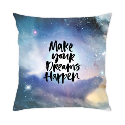 Подушка Make your dreams happen