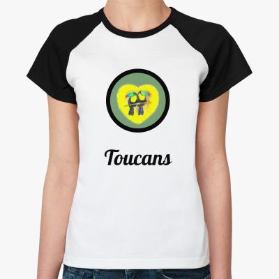 Женская футболка реглан  Туканы