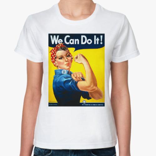 Классическая футболка We Can Do It!
