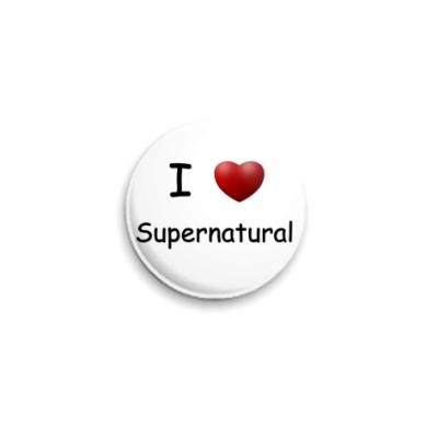 Значок 25мм I Love Supernatural