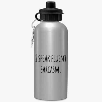 Спортивная бутылка/фляжка I speak fluent sarcasm