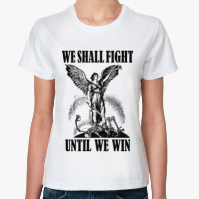 Классическая футболка We shall fight until we win