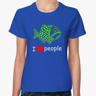 Женская футболка Пиранья. I love people