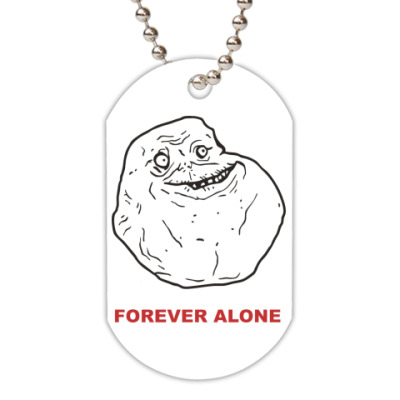 Жетон dog-tag Forever alone